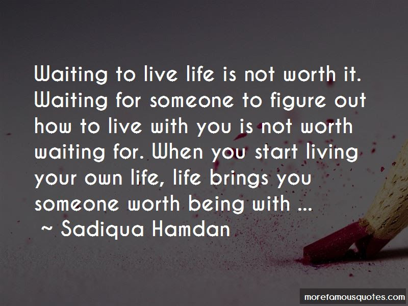 Not Worth Waiting For Quotes Top 20 Quotes About Not Worth Waiting