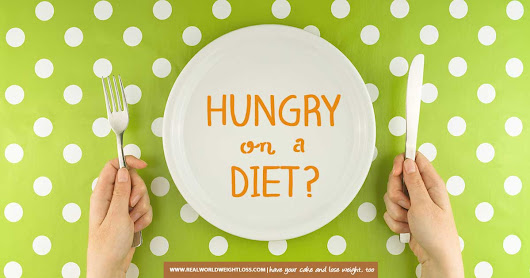 Are you hungry on a diet?