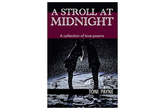 A Stroll At Midnight: A Collection of Love Poems by Toni Payne