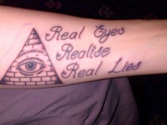 Real Eyes Realise Real Lies Illuminati Eye Tattoo