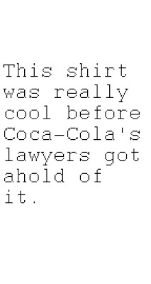 This shirt was really cool before Coca-Cola's lawyers got ahold of it.