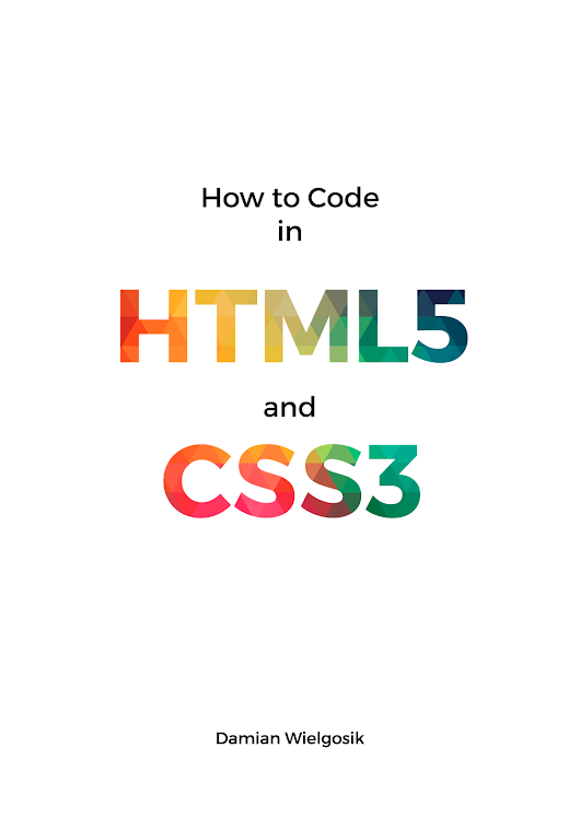 Learn How to Code in HTML5 and CSS3