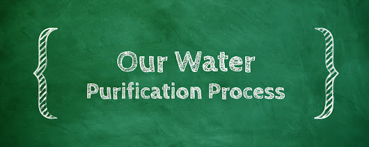 Our Water Purification Process - Azure Water