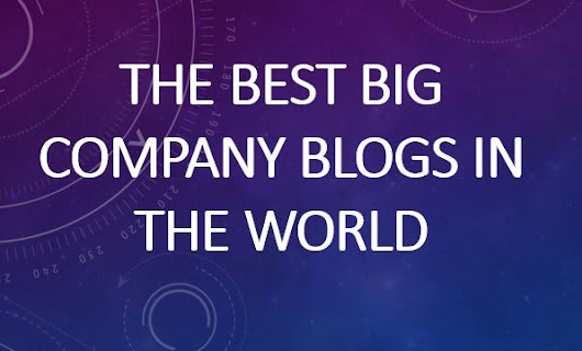 The 10 best big company blogs in the world - Schaefer Marketing Solutions: We Help Businesses {grow}
