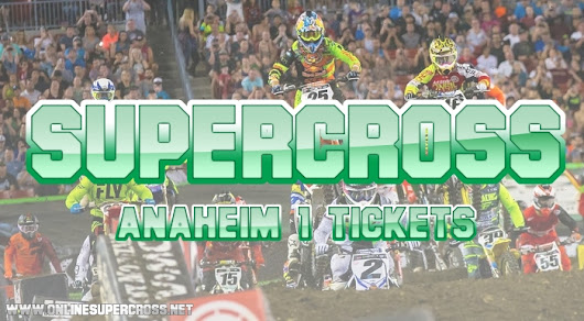 Anaheim1 Supercross Tickets Online