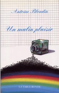 Un Malin plaisir, Antoine Blondin (La Table ronde)