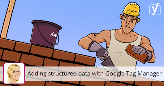 Adding JSON-LD structured data with Google Tag Manager • Yoast