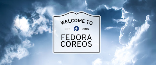 Welcome to Fedora CoreOS - Fedora Magazine
