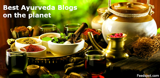 Top 30 Ayurveda Blogs And Websites on the Web | Feedspot Blog