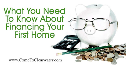 What You Need To Know About Financing Your First Home