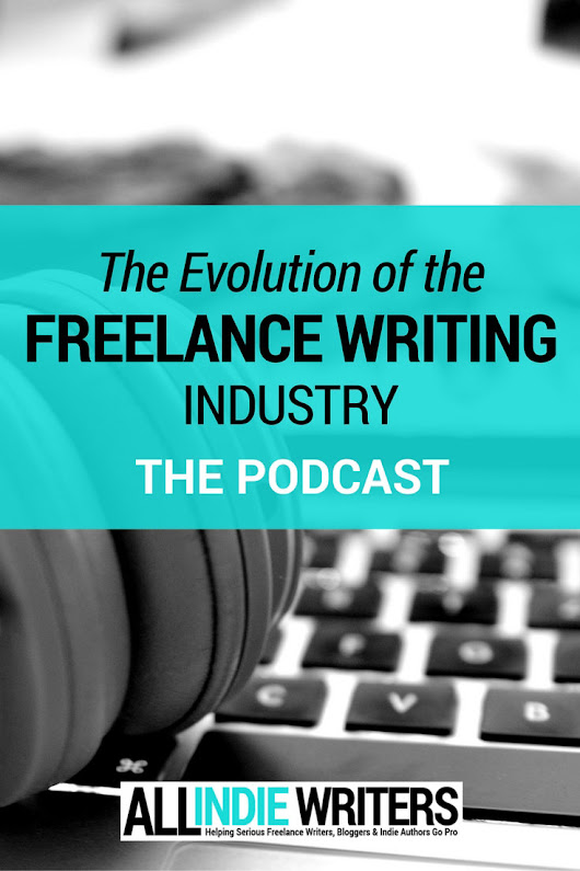 Podcast on the Changing Freelance Writing Industry
