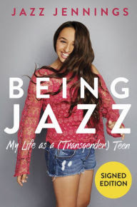 Being Jazz: My Life as a (Transgender) Teen (Signed Book)