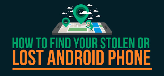 How To Find Your Stolen or Lost Android Phone [Infographic]