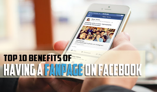 Top 10 Benefits Of Having A Fan Page On Facebook • Bob Brown Online