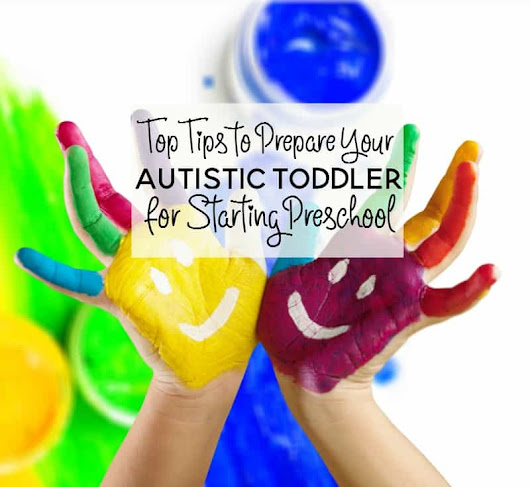 Top Tips to Prepare Your Autistic Toddler for Preschool