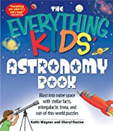 The Everything Kids' Astronomy Book: Blast into outer space with steller facts, integalatic trivia, and out-of-this-world puzzles (The Everything® Kids Series)