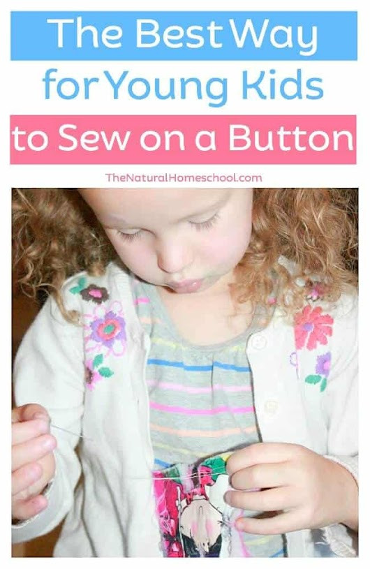 The Best Way to Sew on a Button {for kids} with printable instructions card - The Natural Homeschool