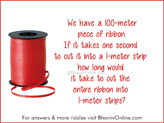 Fun Riddle: How Long Would It Take To Cut The Entire Ribbon Into 1-Meter Strips? | BhaviniOnline.com