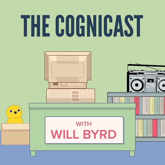 Will Byrd - Cognicast Episode 063