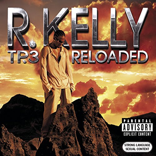 TP3: Reloaded - R Kelly