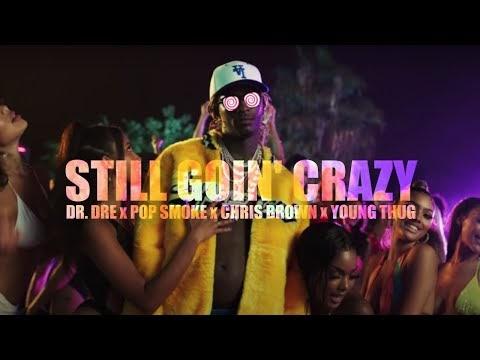 Dr. Dre x Pop Smoke x Chris Brown x Young Thug - Still Goin Crazy
