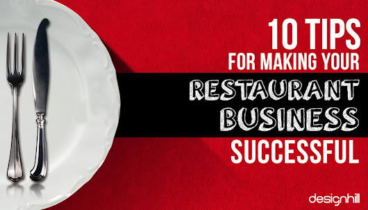 10 Tips For Making Your Restaurant Business Successful