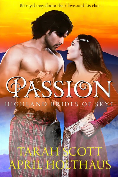 Book Cover for historical romance, Passion, from the Highland Brides of Skye by Tarah Scott and April Holthaus.