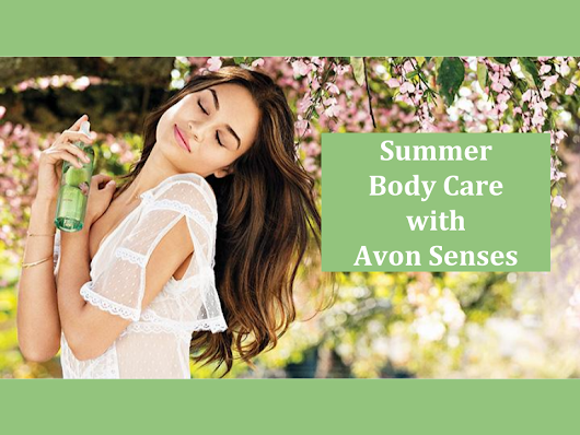 SUMMER BODY CARE WITH AVON SENSES