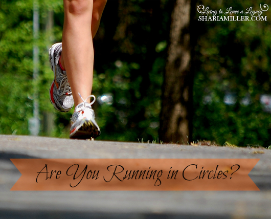 Are You Running in Circles? - Shari A. Miller