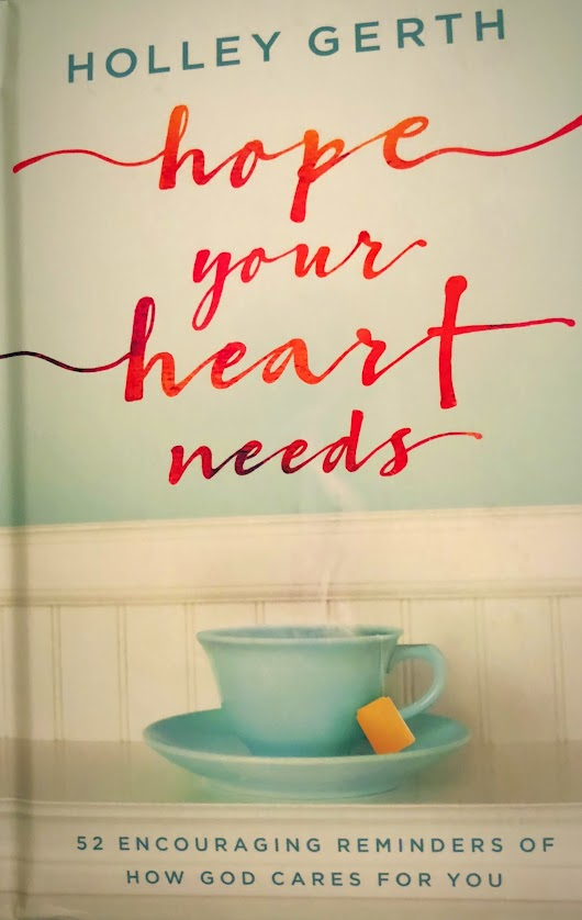 "Book Review of ""Hope Your Heart Needs"" by Holley Gerth"