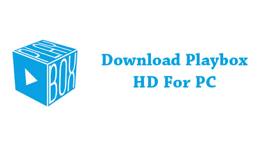 Download PlayBox for PC And Never Miss Your Favorite Shows Again | TechWebSpace