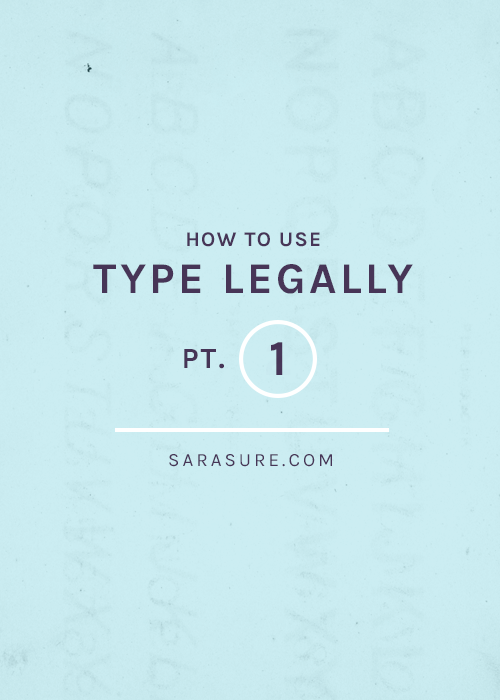 How to use Type Legally: Part 1