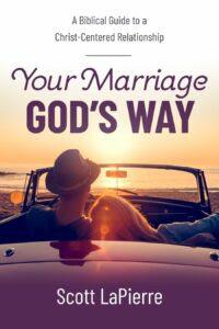 your-marriage-gods-way-author-scott-lapierre