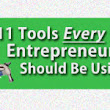 11 Tools Every Entrepreneur Should Be Using
