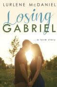 Title: Losing Gabriel: A Love Story, Author: Lurlene McDaniel
