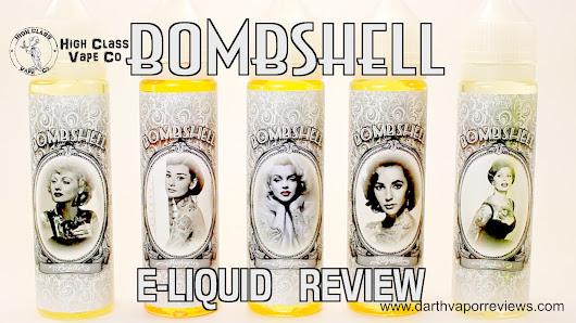 Bombshell: E-Liquid Line Review | Darth Vapor Reviews
