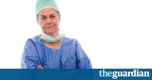 I'm a woman and a surgeon. Why is this still shocking? | Healthcare Professionals Network | The Guardian