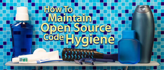 How To Maintain Open Source Code Hygiene - DevOps.com