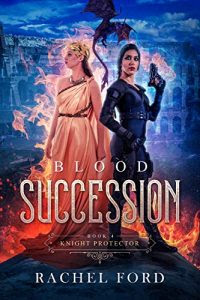 Blood Succession by Rachel Ford