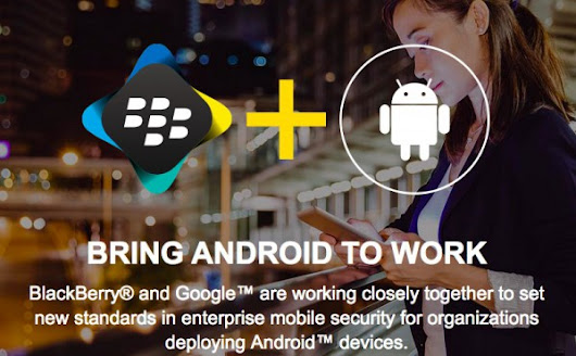 BlackBerry partners with Google to make Android more secure for enterprise users