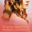 The Most Beautiful Woman in Florence by Alyssa Palombo | book review - Katherine Scott Jones