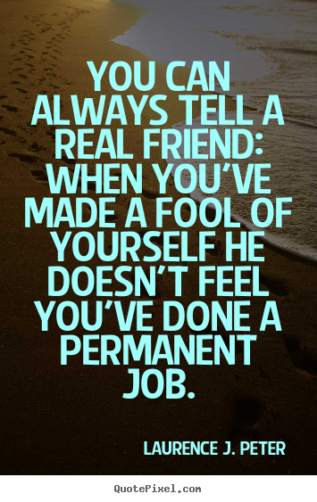 Quotes About Making A Fool Of Yourself 24 Quotes