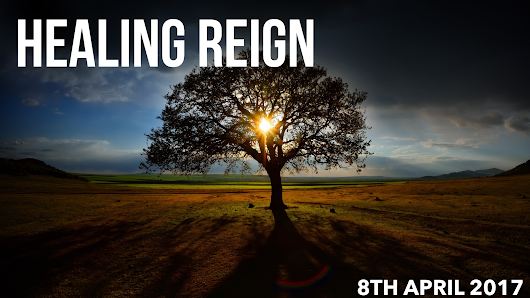 Healing Reign event - 11th April 2017 - Kingdom Reign Ministries