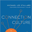 Connection Culture – The Competitive Advantage of Shared Identity, Empathy, and Understanding at Work