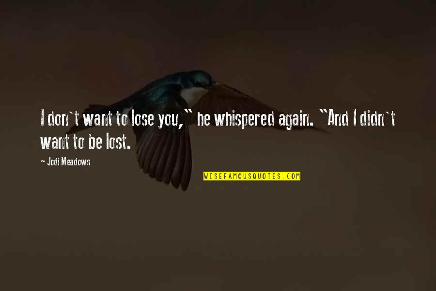 I Dont Want To Love You Again Quotes Top 22 Famous Quotes About I