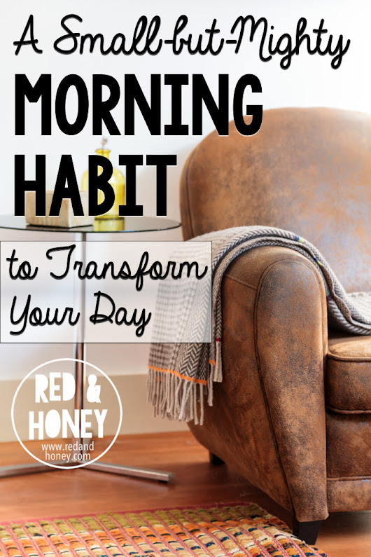 A Small-but-Mighty Morning Habit to Transform Your Day