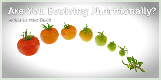 Are You Evolving Nutritionally?