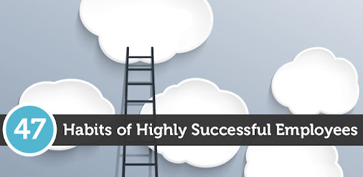 47 Habits of Highly Successful Employees