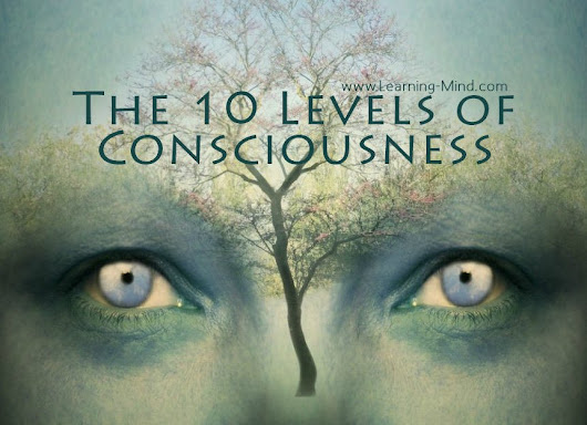 10 Levels of Consciousness – Which One Are You At?