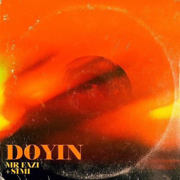 DOWNLOAD MUSIC : Mr Eazi – Doyin ft. Simi